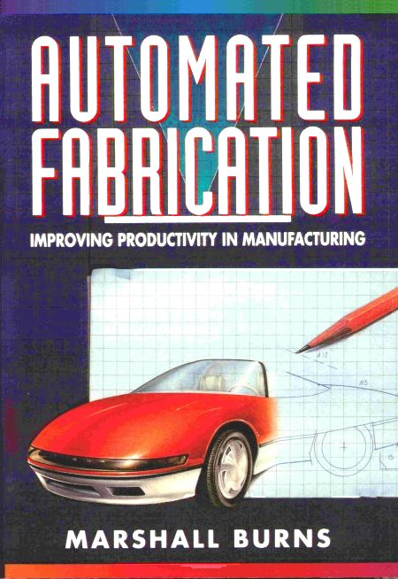 "Cover of ""Automated Fabrication"" by Marshall Burns, 1993"